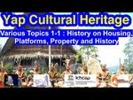 Various Topics 1-1 : History on Housing, Platforms, Property and History, Yap