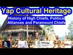 History of High Chiefs, Political Alliances and the Paramount Chiefs, Yap