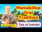 Tale of Inehdel, Mwoakilloa