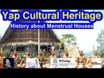 History about Menstrual Houses, Yap