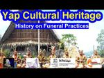 History on Funeral Practices, Yap