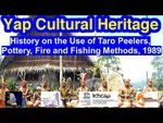 History on the Use of Taro Peelers, Pottery, Fire and Fishing Methods, Yap, 1989