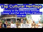 History of the Differences between Chuway' and Pof, Roles of Women and Men, Yap