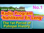 """Nahlikend En Leng Radio Program 1, """"the First Period of Pohnpei History"""""""